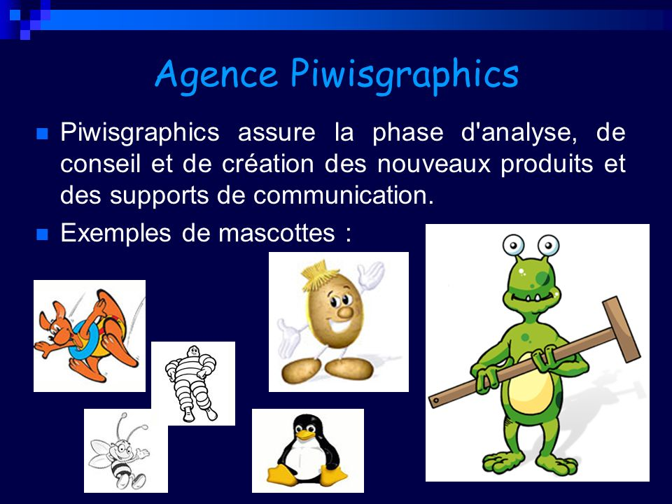 Agence Piwisgraphics Piwisgraphics assure la phase d analyse, de conseil et de création des nouveaux produits et des supports de communication.