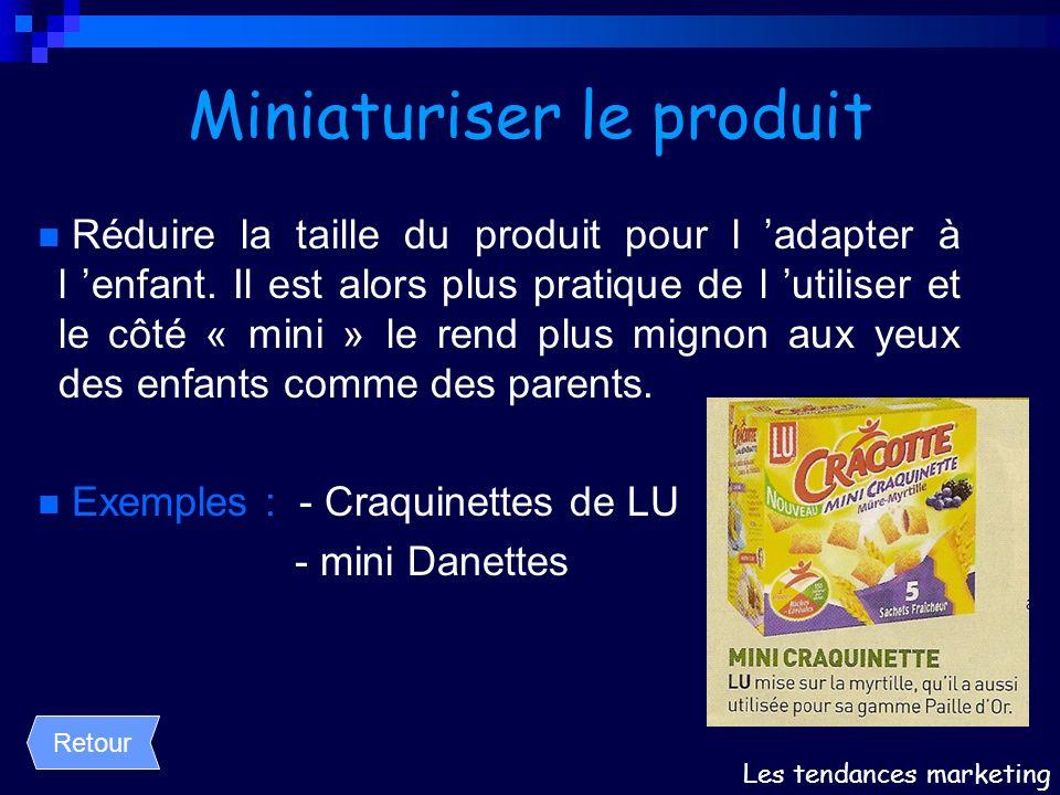 Miniaturiser le produit