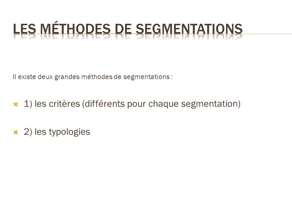 Les méthodes de segmentations