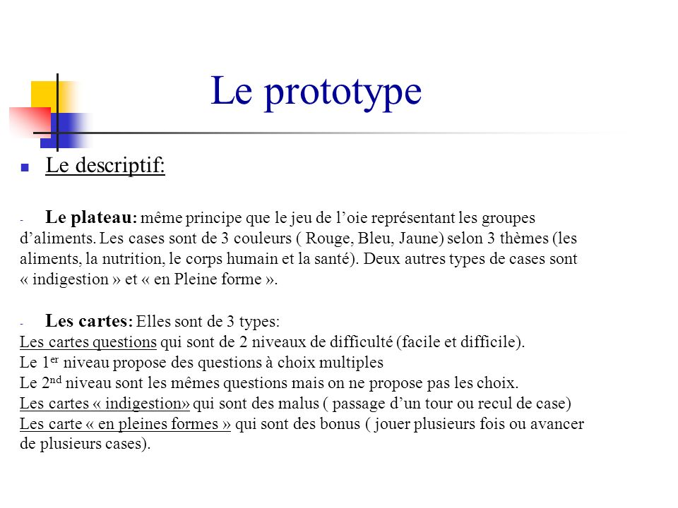 Le prototype Le descriptif: