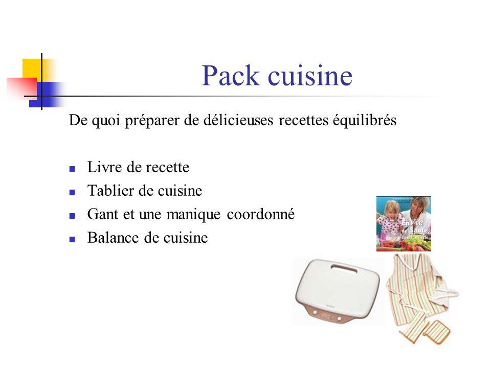 Pack cuisine De quoi préparer de délicieuses recettes équilibrés
