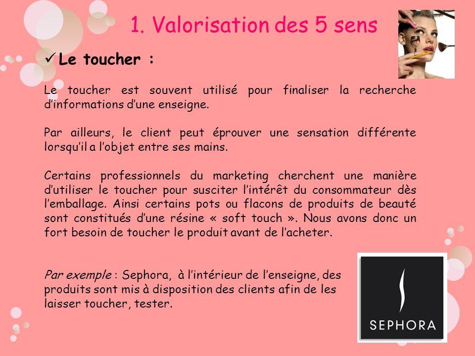 1. Valorisation des 5 sens Le toucher :