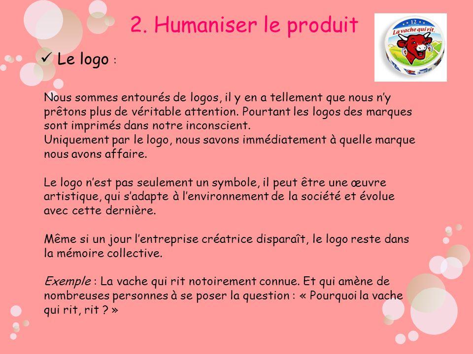 2. Humaniser le produit Le logo :