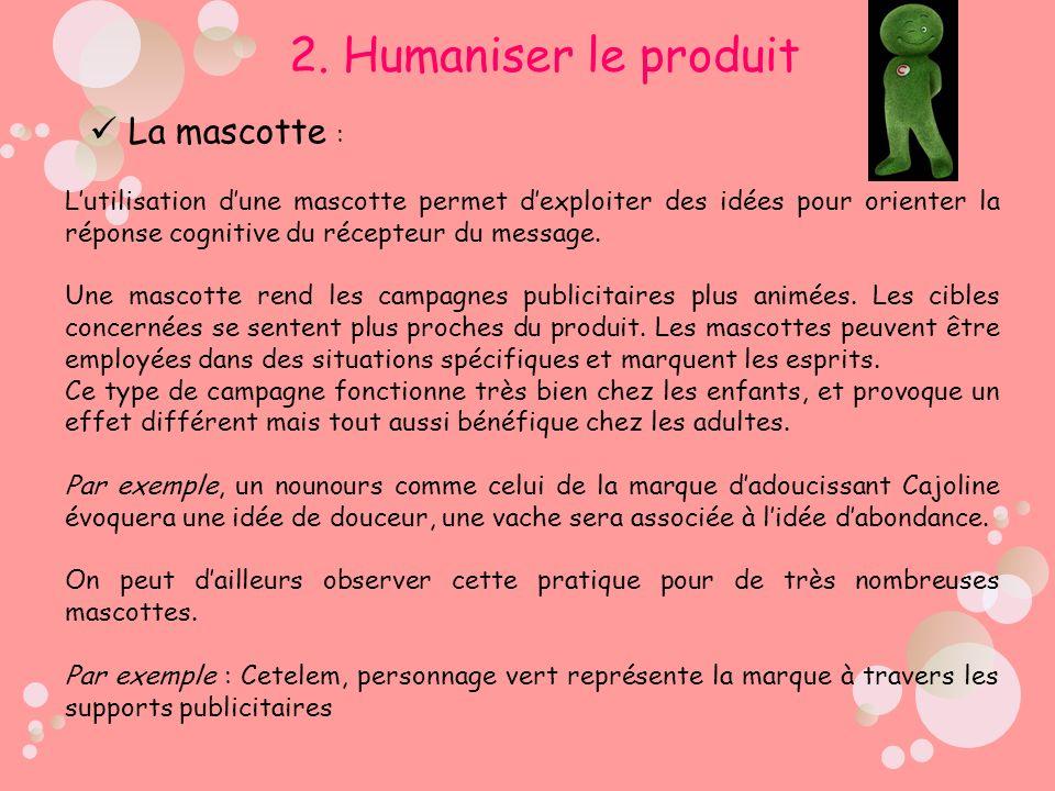 2. Humaniser le produit La mascotte :