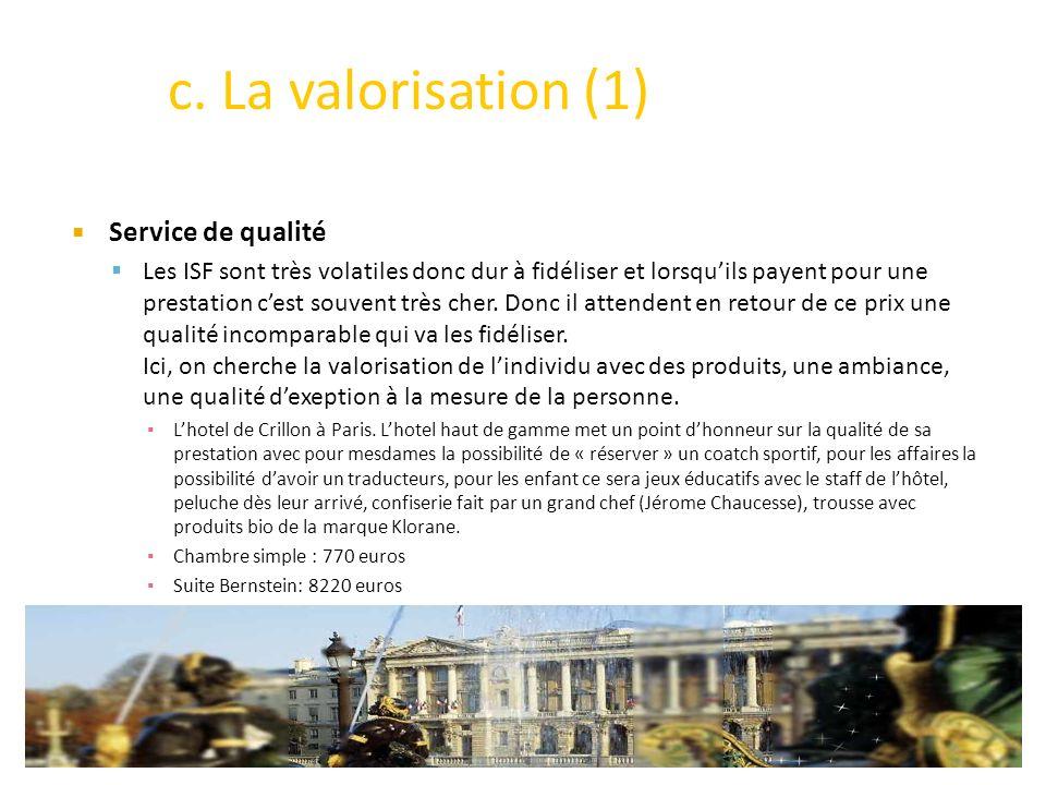 c. La valorisation (1) Service de qualité