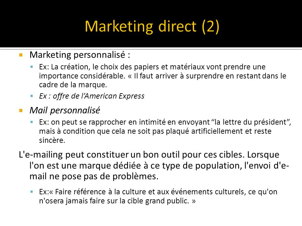 Marketing direct (2) Marketing personnalisé : Mail personnalisé