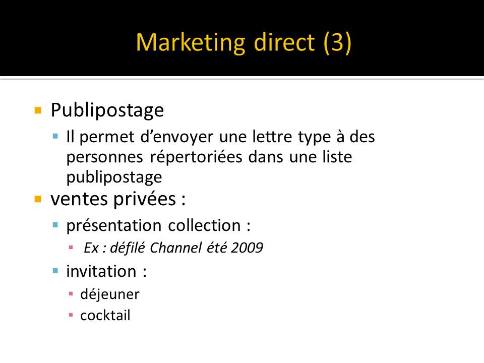 Marketing direct (3) Publipostage ventes privées :
