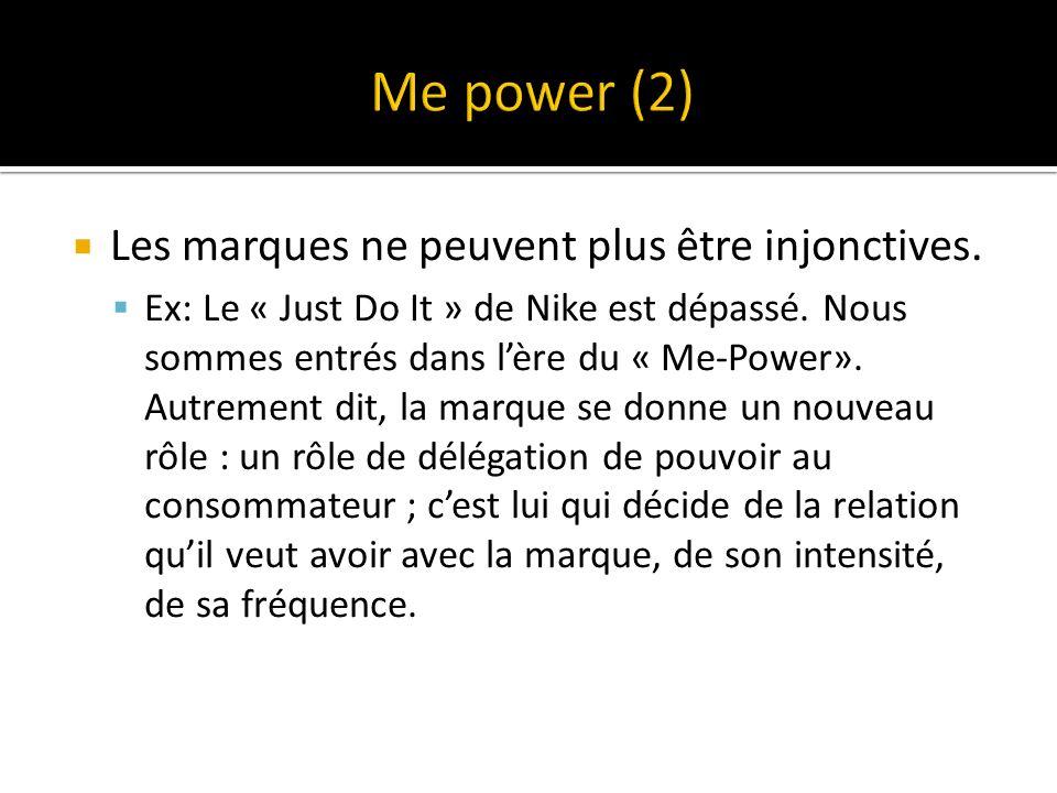 Me power (2) Les marques ne peuvent plus être injonctives.