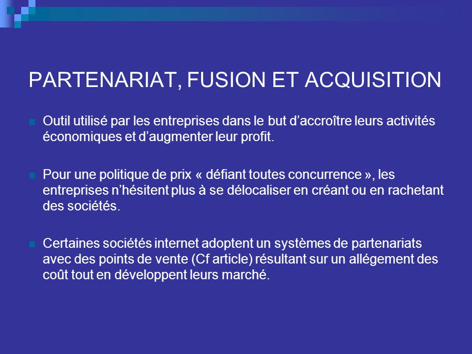 PARTENARIAT, FUSION ET ACQUISITION