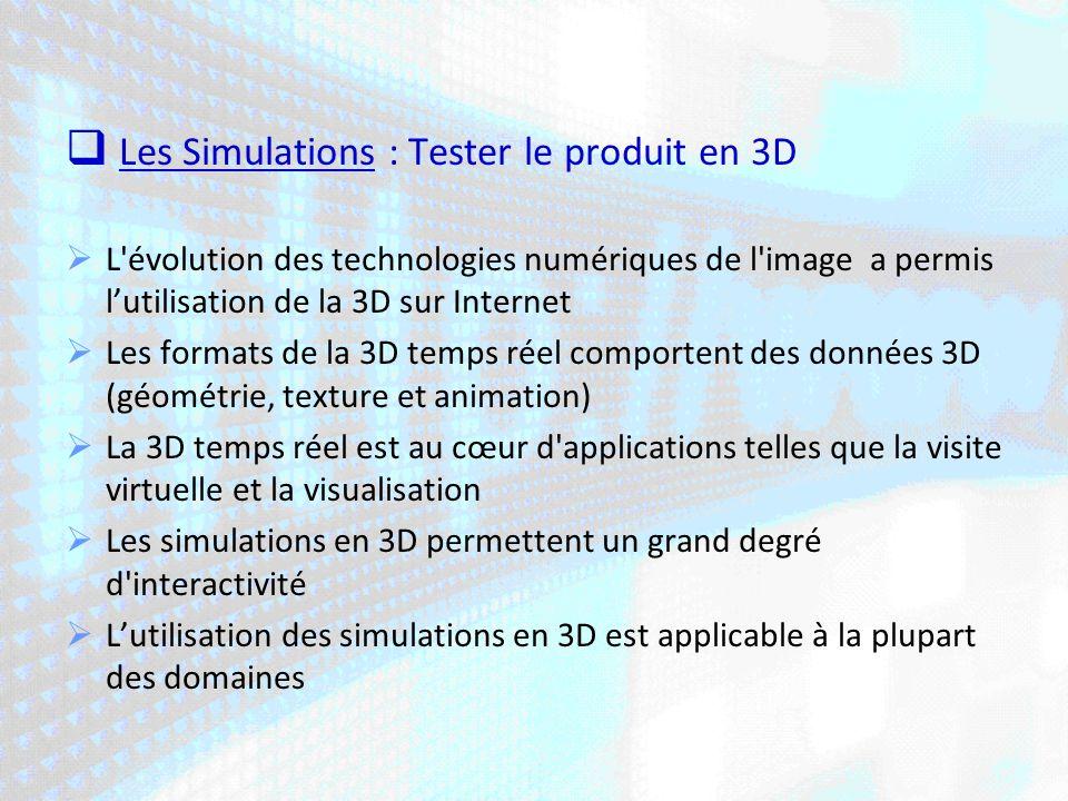 Les Simulations : Tester le produit en 3D
