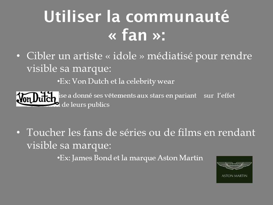 Utiliser la communauté « fan »: