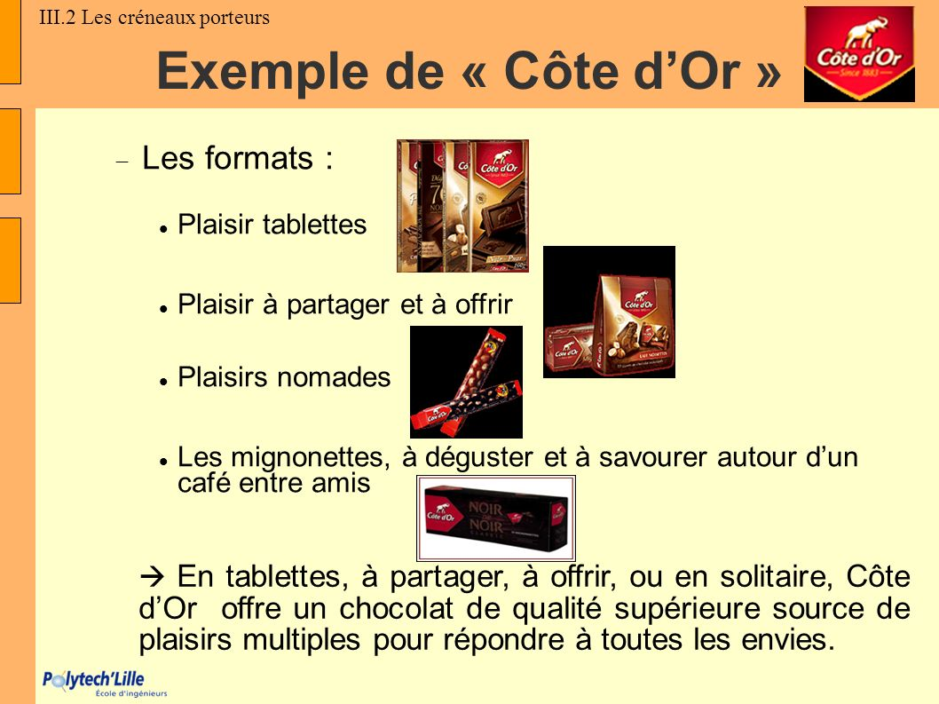 Exemple de « Côte d'Or » Les formats : Plaisir tablettes