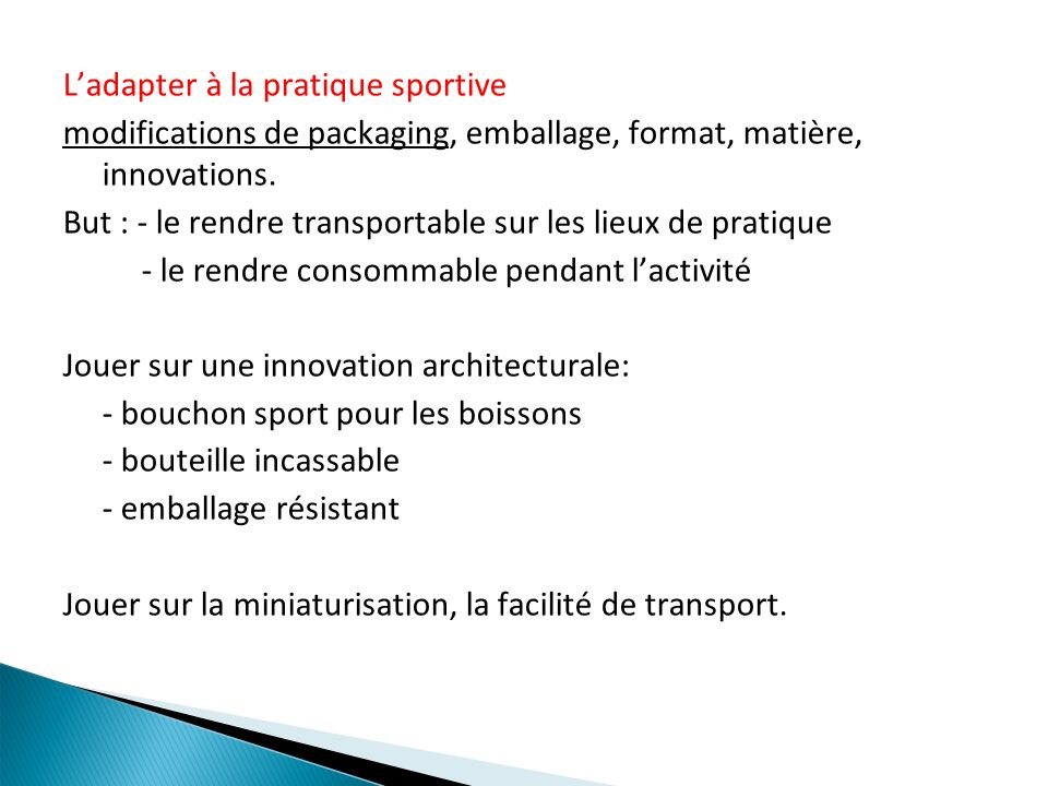 L'adapter à la pratique sportive modifications de packaging, emballage, format, matière, innovations.