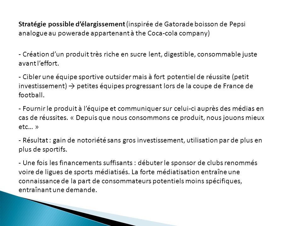 Stratégie possible d'élargissement (inspirée de Gatorade boisson de Pepsi analogue au powerade appartenant à the Coca-cola company)