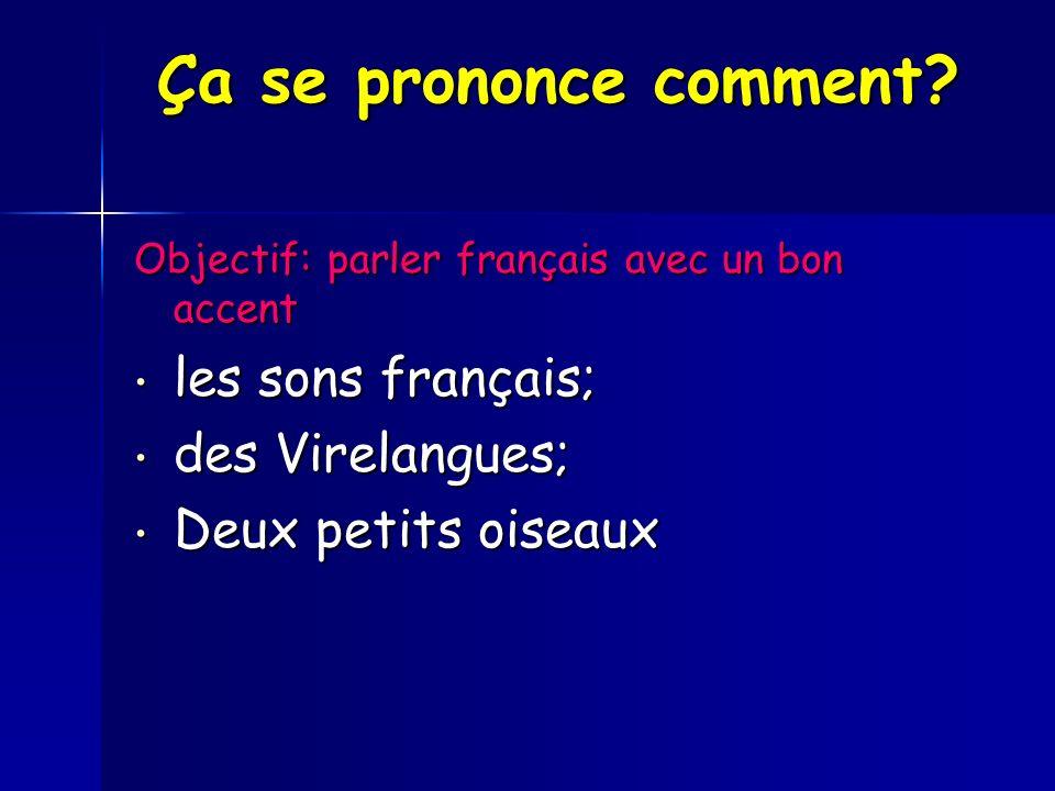 Ça se prononce comment les sons français; des Virelangues;