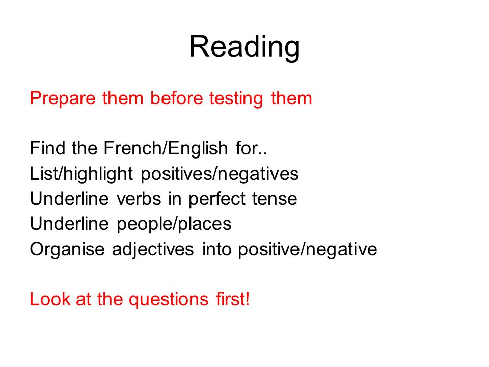 Reading Prepare them before testing them Find the French/English for..