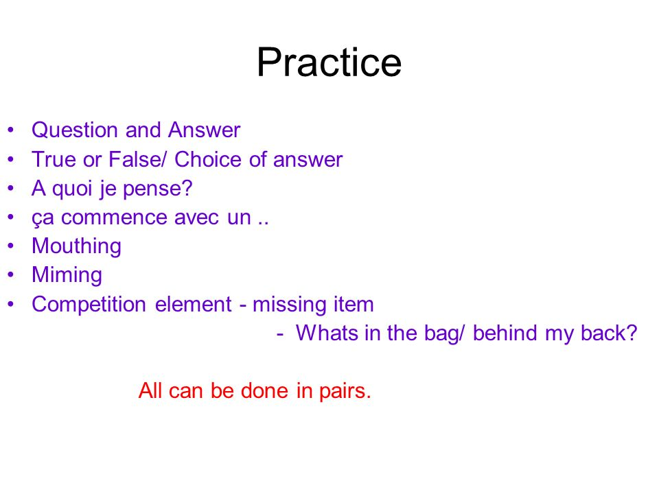 Practice Question and Answer True or False/ Choice of answer