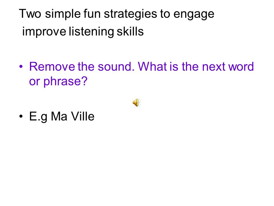 Two simple fun strategies to engage