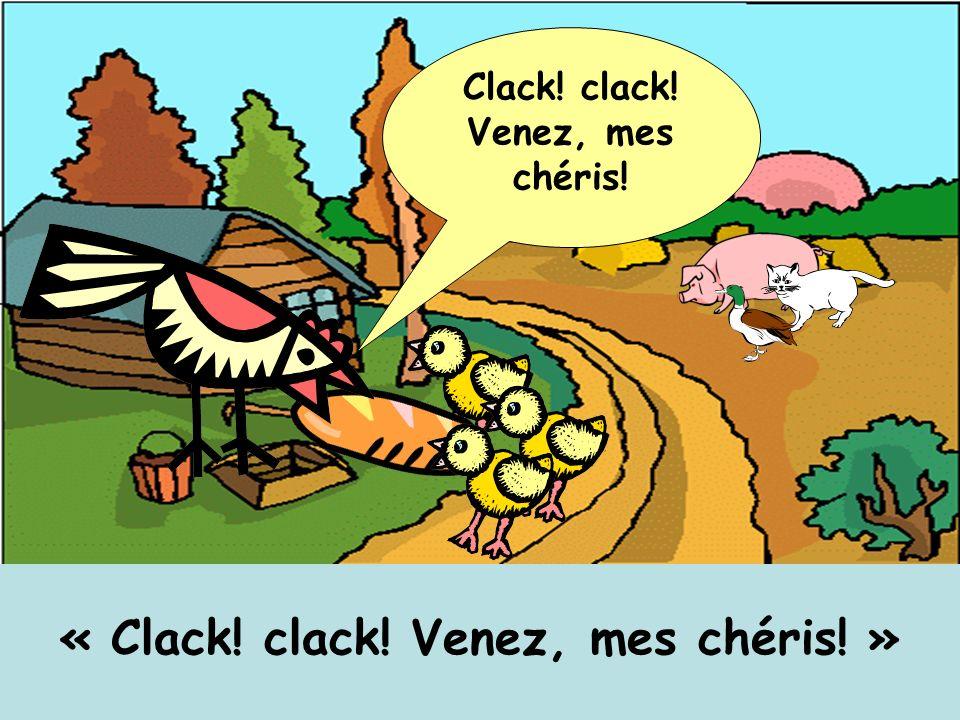 Clack! clack! Venez, mes chéris! « Clack! clack! Venez, mes chéris! »