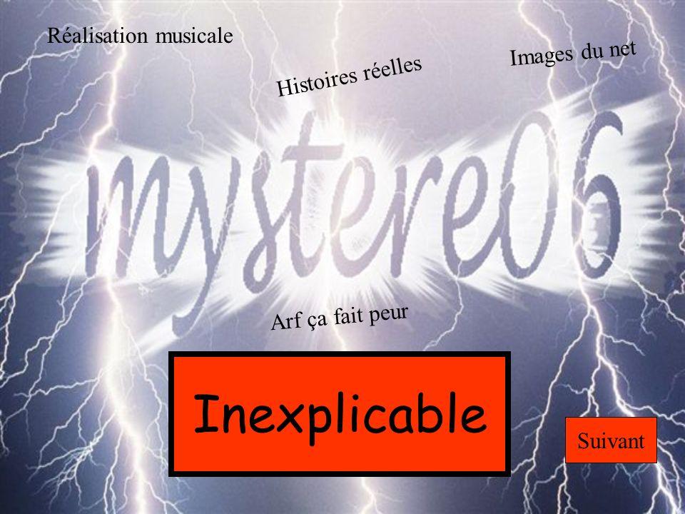 Inexplicable Réalisation musicale Images du net Histoires réelles