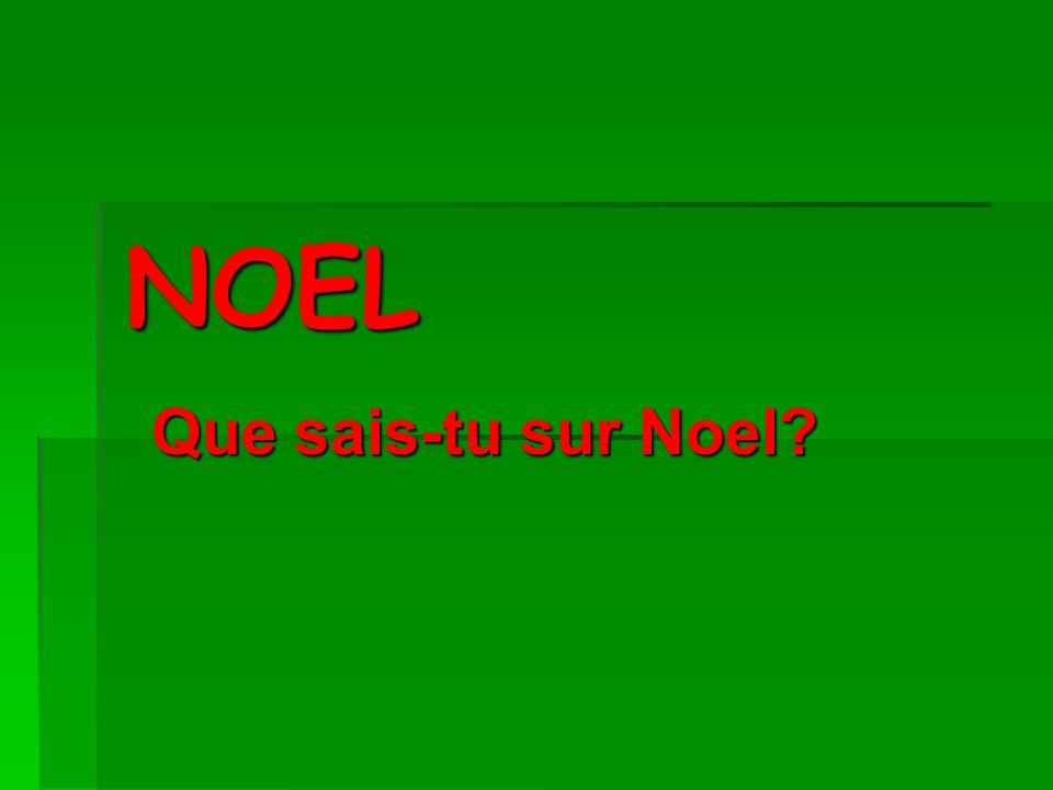 NOEL Que sais-tu sur Noel