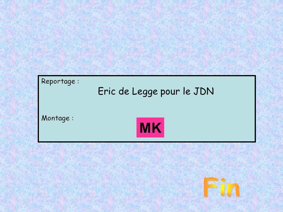 Reportage : Eric de Legge pour le JDN Montage : MK Fin