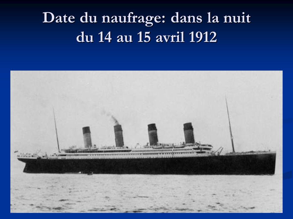 Date du naufrage: dans la nuit du 14 au 15 avril 1912