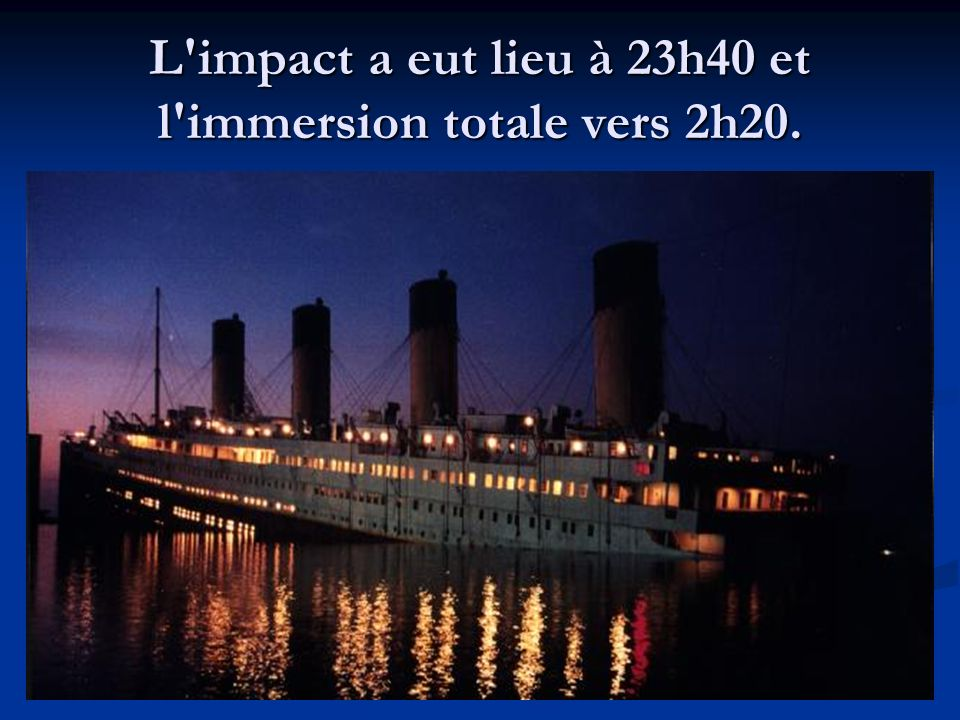 L impact a eut lieu à 23h40 et l immersion totale vers 2h20.