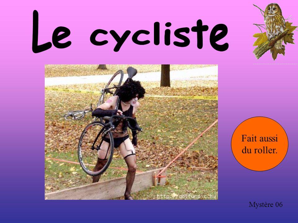 Le cycliste Fait aussi du roller. Mystère 06