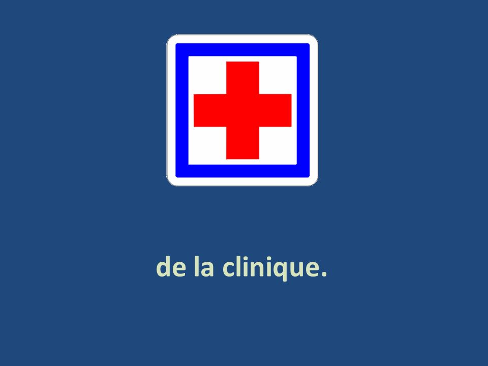 de la clinique.