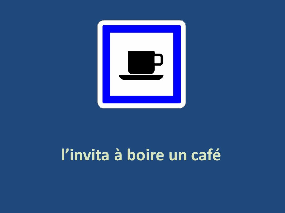 l'invita à boire un café