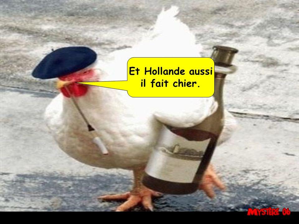 Et Hollande aussi il fait chier.