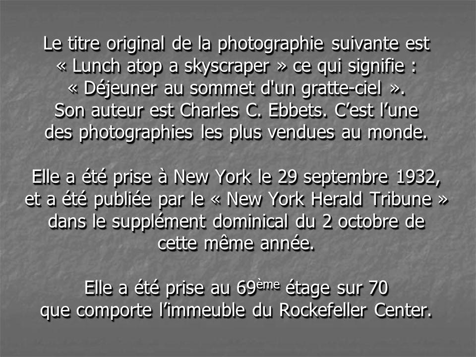 Le titre original de la photographie suivante est « Lunch atop a skyscraper » ce qui signifie : « Déjeuner au sommet d un gratte-ciel ».