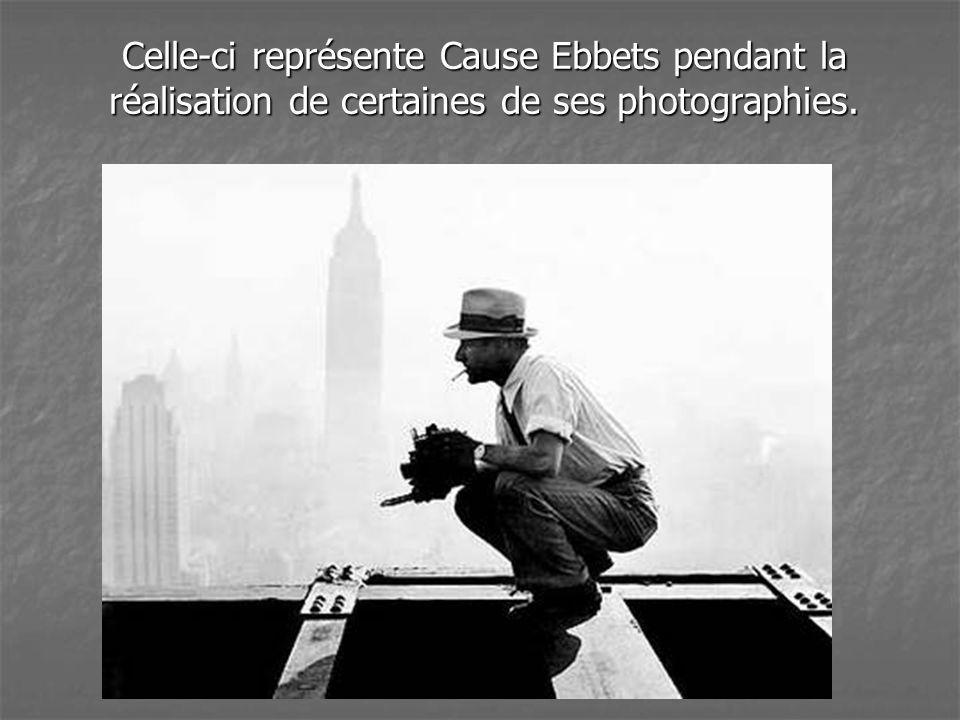 Celle-ci représente Cause Ebbets pendant la réalisation de certaines de ses photographies.