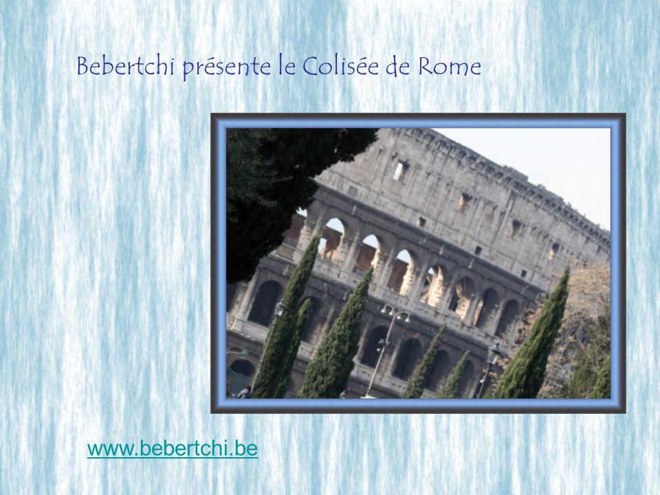 Bebertchi présente le Colisée de Rome