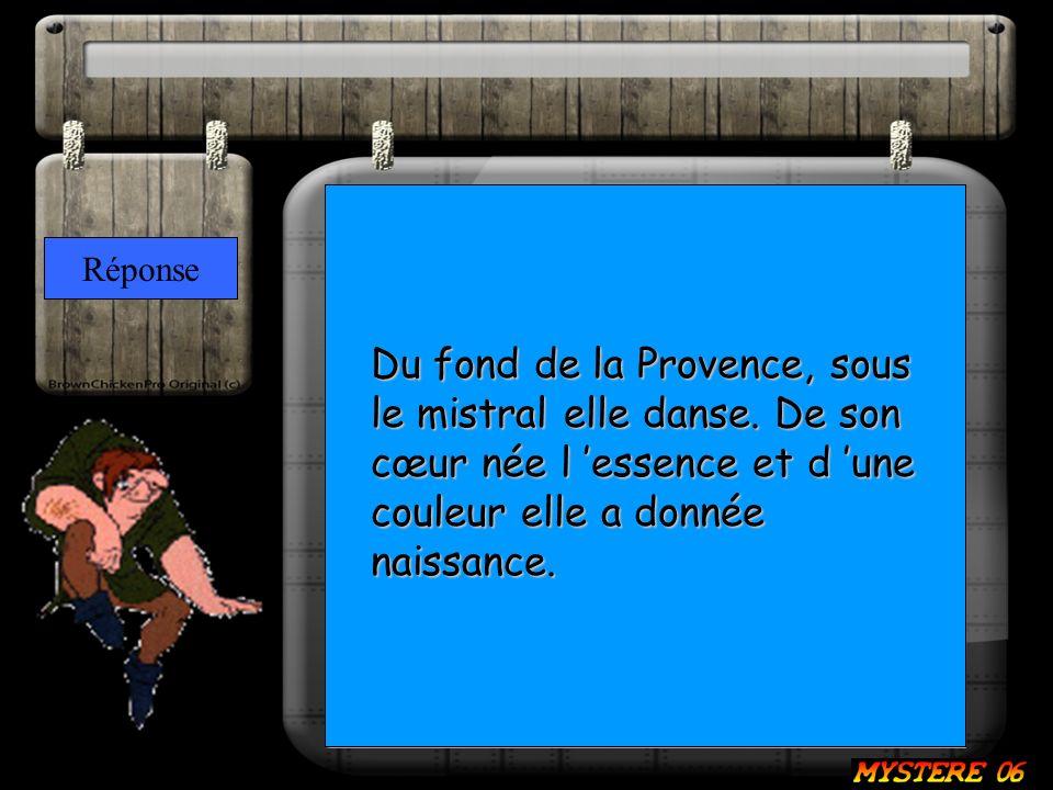 Réponse Du fond de la Provence, sous le mistral elle danse.
