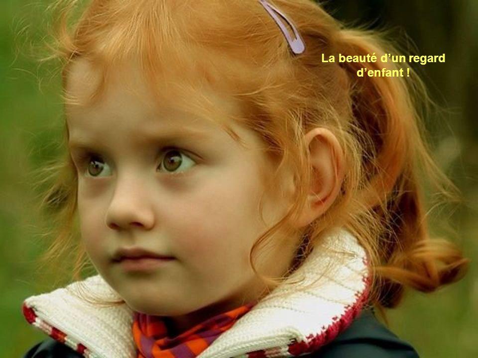 La beauté d'un regard d'enfant !