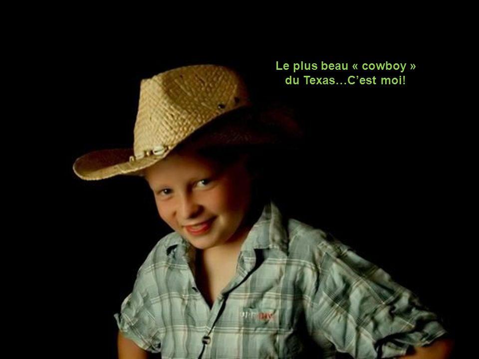 Le plus beau « cowboy » du Texas…C'est moi!
