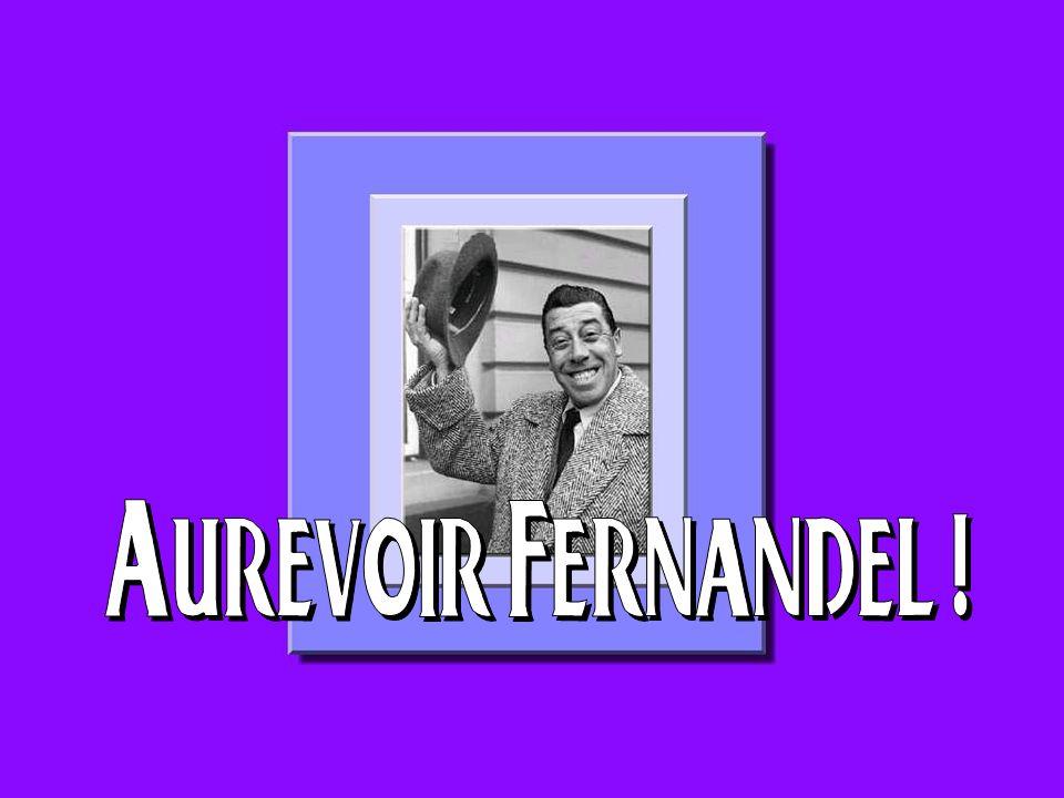 Aurevoir Fernandel !