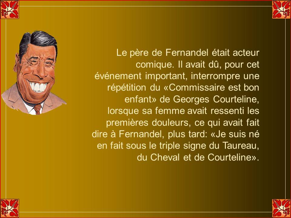 Le père de Fernandel était acteur comique