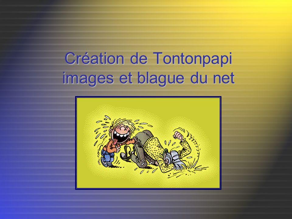 Création de Tontonpapi images et blague du net