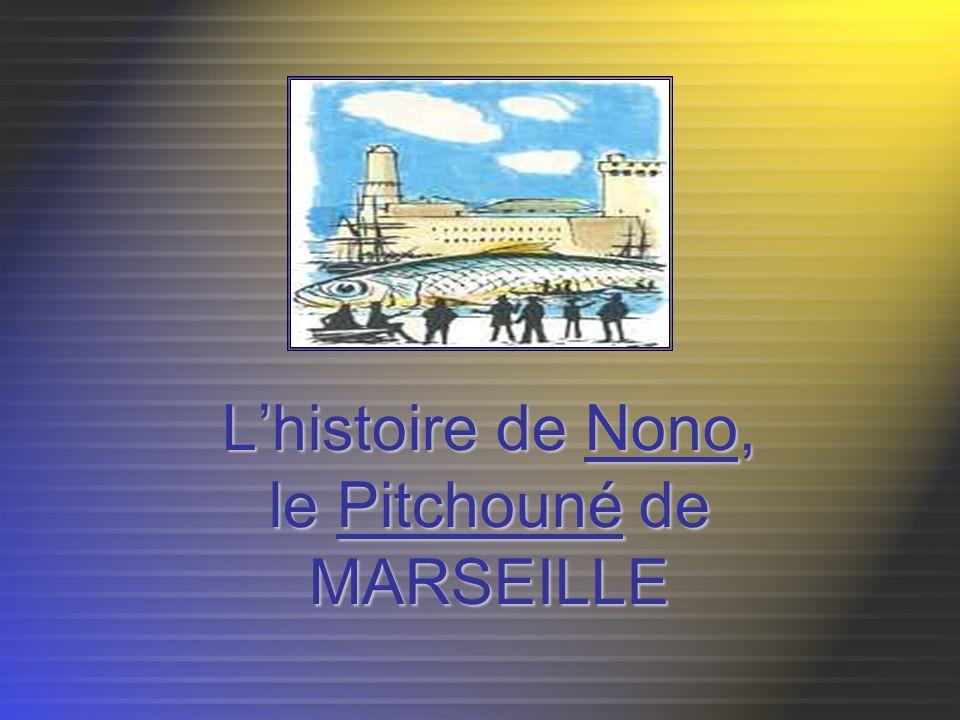 L'histoire de Nono, le Pitchouné de MARSEILLE