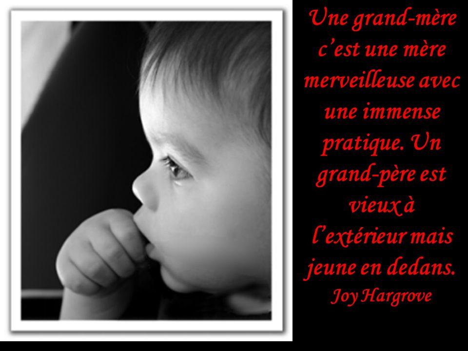 Une grand-mère c'est une mère merveilleuse avec une immense pratique