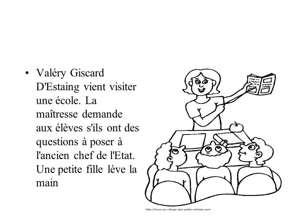 Valéry Giscard D Estaing vient visiter une école