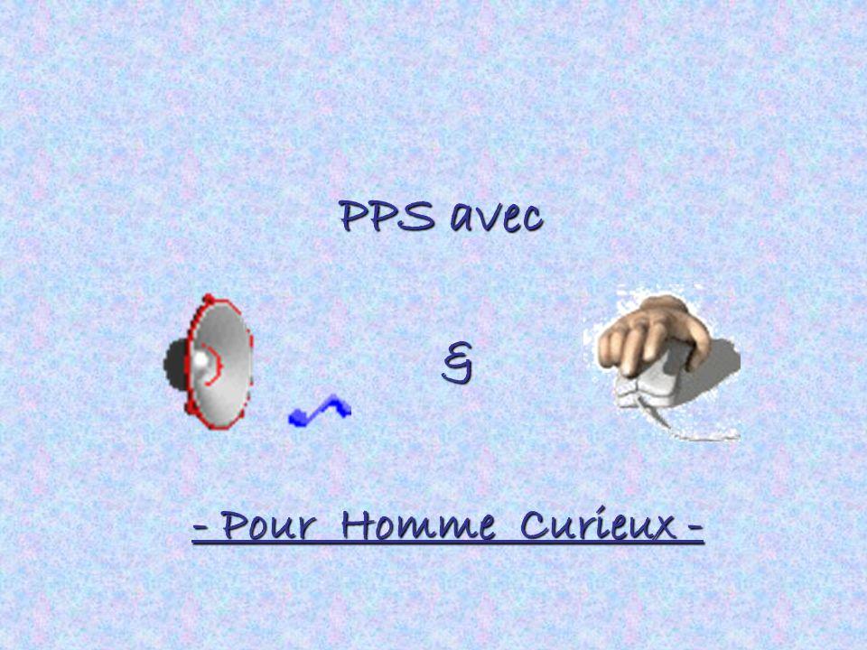 PPS avec & - Pour Homme Curieux -
