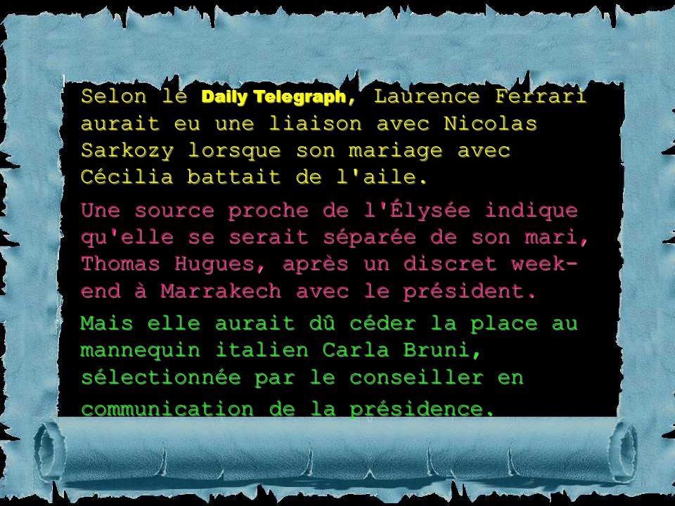 Selon le Daily Telegraph, Laurence Ferrari aurait eu une liaison avec Nicolas Sarkozy lorsque son mariage avec Cécilia battait de l aile.