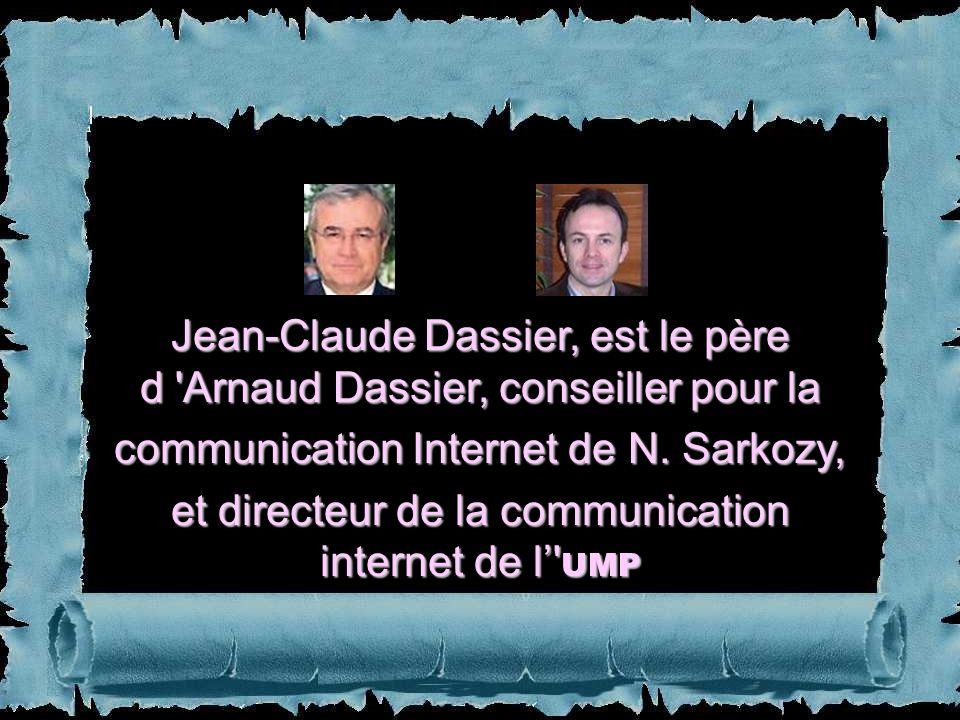 Jean-Claude Dassier, est le père d Arnaud Dassier, conseiller pour la