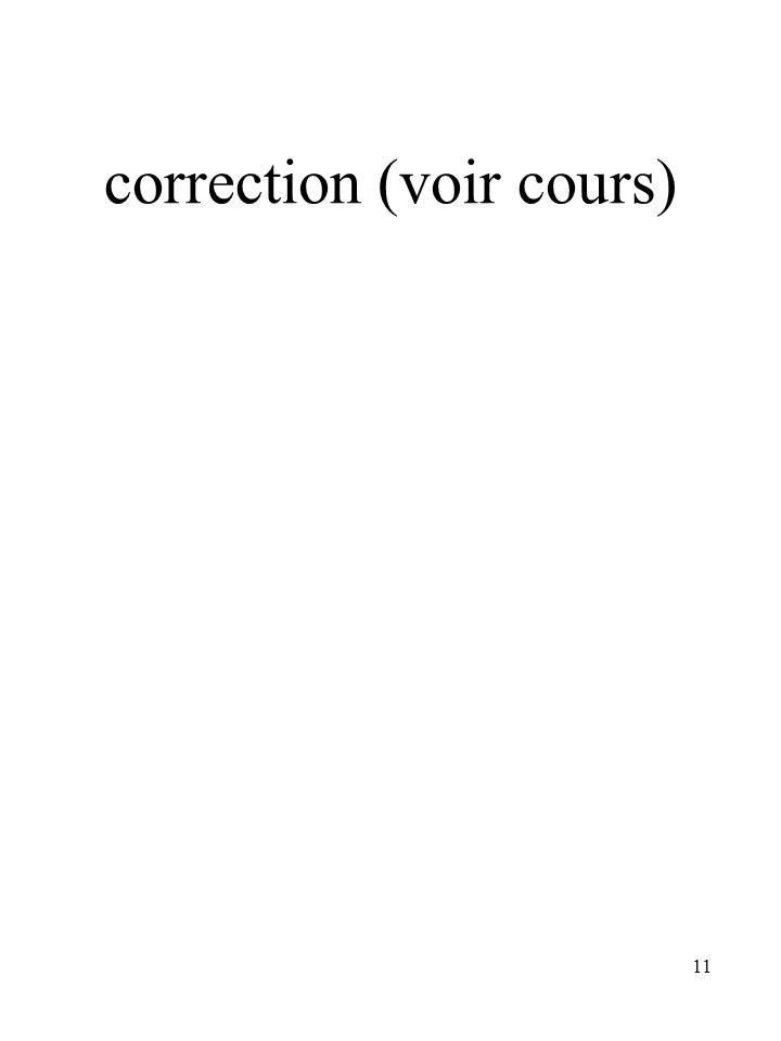 correction (voir cours)