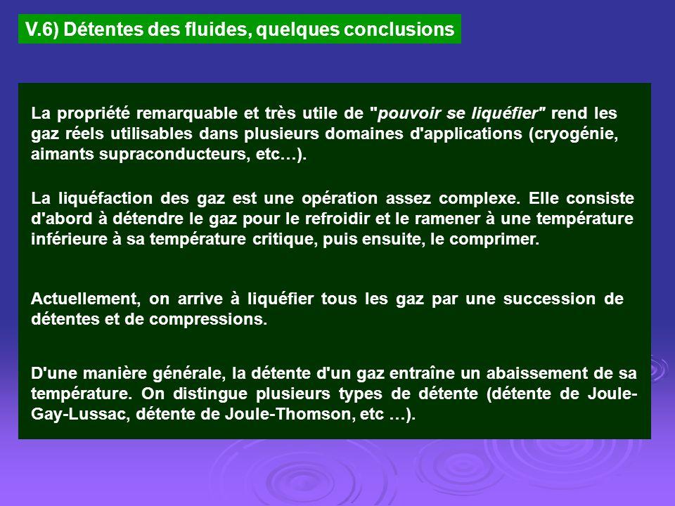 V.6) Détentes des fluides, quelques conclusions