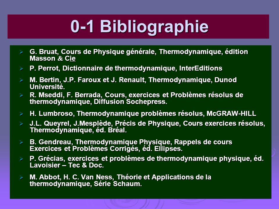 0-1 Bibliographie G. Bruat, Cours de Physique générale, Thermodynamique, édition Masson  Cie.